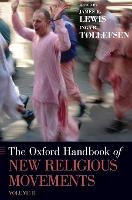 The Oxford Handbook of New Religious Movements Volume II by Professor James R. Lewis