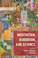 Meditation, Buddhism, and Science by David L. (Charles A. Dana Professor of Religious Studes, Franklin and Marshall College) McMahan