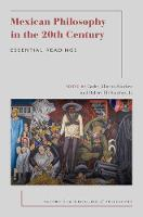 Mexican Philosophy in the 20th Century Essential Readings by Carlos Alberto (Editor of the American Philosophical Association's Newsletter) Sanchez
