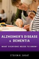 Alzheimer's Disease and Dementia What Everyone Needs to Know (R) by Steven R. (Professor of Psychology, Georgetown University) Sabat