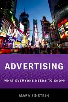 Advertising What Everyone Needs to Know (R) by Mara (Professor of Media Studies, Queens College) Einstein