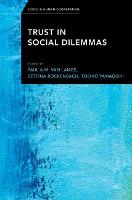 Trust in Social Dilemmas by Paul A. M. van (Professor and Chair in Social Interaction and Interdependence, Department of Social and Organizational P Lange