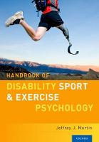 Handbook of Disability Sport and Exercise Psychology by Jeffrey J. (Professor, Division of Kinesiology, Health, and Sport Studies, Wayne State University) Martin