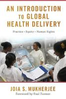 An Introduction to Global Health Delivery by Joia S. (Associate Professor of Medicine and Global Health, Brigham and Women's Hospital and Harvard Medical School) Mukherjee