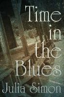 Time in the Blues by Julia (Professor of French, University of California, Davis) Simon