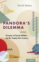 Pandora's Dilemma Theories of Social Welfare for the 21st Century by David (Executive Director, MSW Program, Kean University) Stoesz