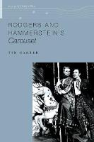 Rodgers and Hammerstein's Carousel by Tim (David G. Frey Distinguished Professor of Music, UNC College of Arts & Sciences) Carter