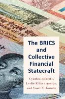 The BRICS and Collective Financial Statecraft by Cynthia (Associate Professor of Political Science, Hunter College) Roberts, Leslie Elliott (Visiting Scholar and Non-Re Armijo