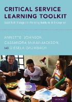 Critical Service Learning Toolkit Social Work Strategies for Promoting Healthy Youth Development by Annette (Clinical Associate Professor, University of Illinois at Chicago, Jane Addams College of Social Work) Johnson, McKay-Ja