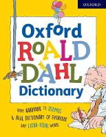 Oxford Roald Dahl Dictionary From aardvark to zozimus, a real dictionary of everyday and extra-usual words by Susan Rennie