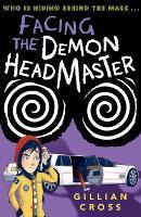 Facing the Demon Headmaster by Gillian Cross
