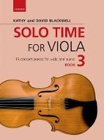 Solo Time for Viola Book 3 15 concert pieces for viola and piano by Kathy Blackwell, David Blackwell