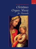 Oxford Book of Christmas Organ Music for Manuals by Robert Gower