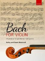 Bach for Violin 14 pieces arranged for violin and piano by Kathy Blackwell