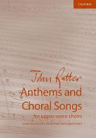 Cover for Anthems and Choral Songs for upper-voice choirs  by John Rutter