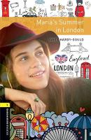 Oxford Bookworms Library: Level 1:: Maria's Summer in London Graded readers for secondary and adult learners by Rowena Wakefield
