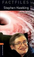 Oxford Bookworms Library: Level 2:: Stephen Hawking Graded readers for secondary and adult learners by Alex Raynham