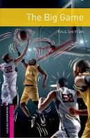 Oxford Bookworms Library: Starter: The Big Game Graded readers for secondary and adult learners by Paul Shipton