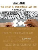 The Right to Information Act 2005 A Handbook by Sudhir Naib