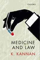 Medicine and Law by K. (Judge, Punjab and Haryana High Court, Chandigarh, India) Kannan