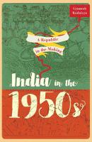 A Republic in the Making India in the 1950s by Gyanesh (Associate Professor, National University of Singapore) Kudaisya