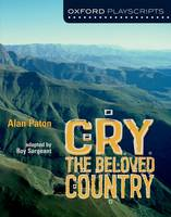 Oxford Playscripts: Cry, The Beloved Country by Roy Sargeant