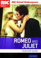 RSC School Shakespeare: Romeo and Juliet Teacher Guide by RSC