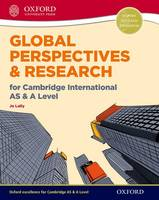 Global Perspectives and Research for Cambridge International AS & A Level Print & Online Book by Jo Lally