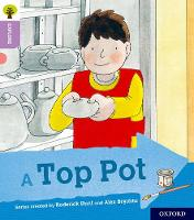 Oxford Reading Tree Explore with Biff, Chip and Kipper: Oxford Level 1+: A Top Pot by Roderick Hunt