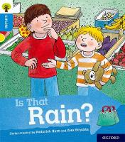 Oxford Reading Tree Explore with Biff, Chip and Kipper: Oxford Level 3: Is That Rain? by Paul Shipton
