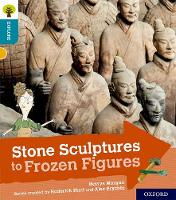 Oxford Reading Tree Explore with Biff, Chip and Kipper: Oxford Level 9: Stone Sculptures to Frozen Figures by Hawys Morgan