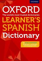 Oxford Learner's Spanish Dictionary Supporting GCSE students to become exam confident by