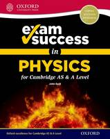 Exam Success in Physics for Cambridge AS & A Level by John Quill