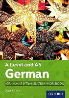 A Level German: A Level and AS: Grammar & Translation Workbook by Dagmar Sauer