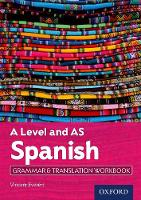 A Level Spanish: A Level and AS: Grammar & Translation Workbook by Vincent Everett