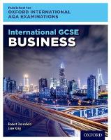 International GCSE Business for Oxford International AQA Examinations by Robert Dransfield, Jane King