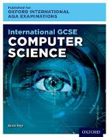 International GCSE Computer Science for Oxford International AQA Examinations by Alison Page