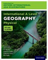 Oxford International AQA Examinations: International A Level Physical Geography by Simon Ross, Alice Griffiths, Lawrence Collins, Tim Bayliss