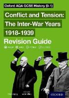Oxford AQA GCSE History: Conflict and Tension 1918-1939 Revision Guide by Ellen Longley