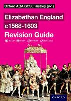 Oxford AQA GCSE History: Elizabethan England c1568-1603 Revision Guide by Tim Williams