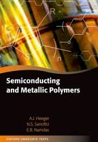 Semiconducting and Metallic Polymers by Alan J. (Department of Physics, University of California, Santa Barbara) Heeger, Niyazi Serdar (Linz Institute for  Sariciftci