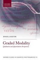 Graded Modality Qualitative and Quantitative Perspectives by Daniel (Assistant Professor, Department of Linguistics, Stanford University) Lassiter