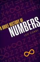 A Brief History of Numbers by Leo Corry