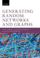 Generating Random Networks and Graphs by Ton (Professor of Applied Mathematics, Institute for Mathematical and Molecular Biomedicine, King's College London, UK) Coolen