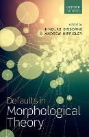 Defaults in Morphological Theory by Nikolas (Professor of Linguistics, University of Edinburgh) Gisborne