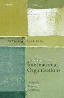 The Working World of International Organizations Authority, Capacity, Legitimacy by Xu (Research Professor, , School of Government and International Relations, Griffith University) Yi-chong, Patrick (Pro Weller