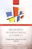 Measuring International Authority A Postfunctionalist Theory of Governance, Volume III by Liesbet (W.R. Kenan Distinguished Professor of Political Science, University of North Carolina at Chapel Hill) Hooghe, G Marks