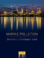 Marine Pollution by Christopher L. J. (Professor of Marine Biology and head of Griffith School of Environment, Griffith University) Frid,  Caswell