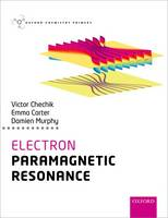 Electron Paramagnetic Resonance by Victor (Reader, Department of Chemistry, University of York) Chechik, Emma (Postdoctoral Research Associate, Cardiff Un Carter