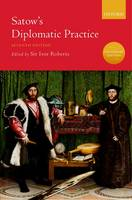 Satow's Diplomatic Practice by Sir Ivor Roberts